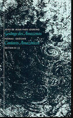 Gesänge des Amazonas Gedichte. Portugiesisch - Deutsch: Loureiro, Joao de