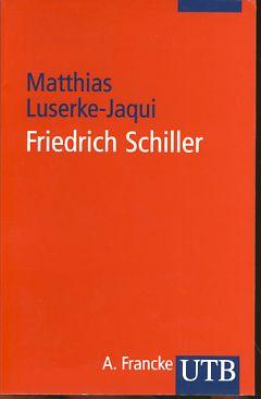 Friedrich Schiller. UTB 2595.: Luserke-Jaqui, Matthias: