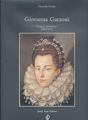 "Giovanna Garzoni. ""Insigne miniatrice"" 1600-1670. Von Gerardo: Garzoni, Giovanna:"