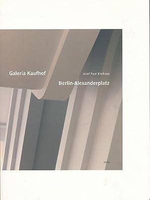 Galeria Kaufhof Berlin Alexanderplatz. hrsg. von Kleihues: Kleihues, Josef Paul: