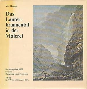 Das Lauterbrunnental in der Malerei. Hrsg. von: Huggler, Max: