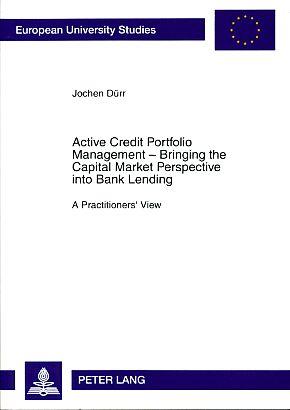 Active credit portfolio management - bringing the: Dürr, Jochen: