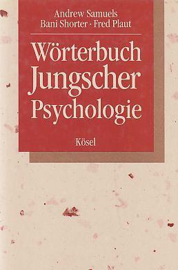 Wörterbuch Jungscher Psychologie. Übers. aus d. Engl.: Samuels, Andrew, Bani