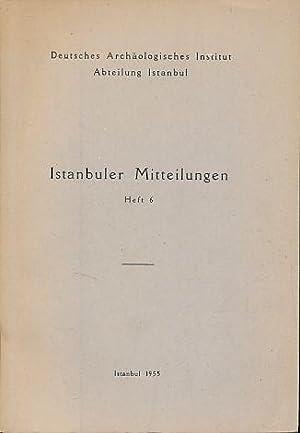 Istanbuler Mitteilungen Band 6, 1955 (IstMitt). Deutsches