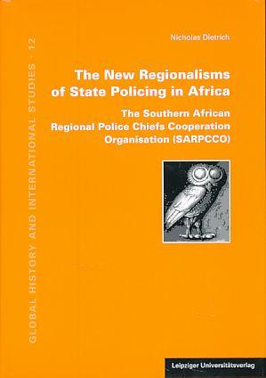 The New Regionalisms of State Policing in Africa. The Southern African Regional Police Chiefs Coo...