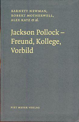 Jackson Pollock. Freund, Kollege, Vorbild. Aus dem: Heymer, Kay (Hg.):