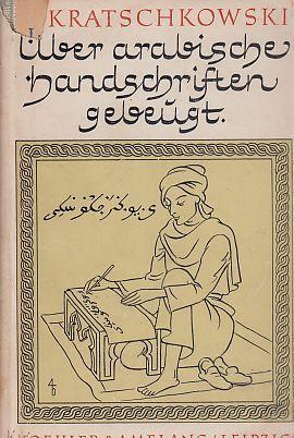 Über arabische Handschriften gebeugt. Erinnerungen an Bücher: Kratschkowski, I. J.: