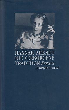 essay on hannah arendt This work presents both the range of arendt's political thought and the patterns of controversy it has elicited the essays are arranged in six parts around.