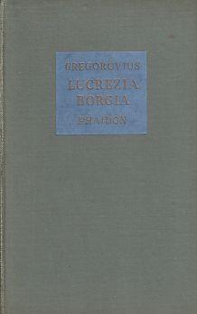 Lucrezia Borgia. A Chapter from the Morals: Gregorovius, Ferdinand: