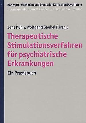 Therapeutische Stimulationsverfahren für psychiatrische Erkrankungen : ein: Kuhn, Jens (Hrsg.)