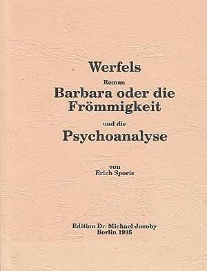 Werfels Roman Barbara oder die Frömmigkeit und die Psychoanalyse. Von Erich Sporis.