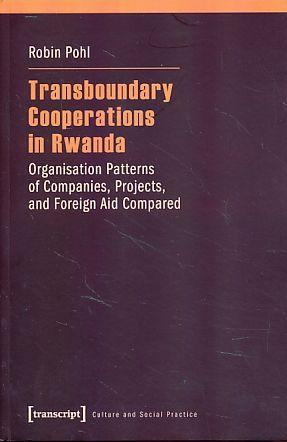Transboundary cooperations in Rwanda. Organisation patterns of companies, projects, and foreign a...