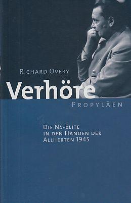 Verhöre : die NS-Elite in den Händen: Overy, Richard J.: