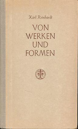 Von Werken und Formen. Vorträge und Aufsätze.: Reinhardt, Karl: