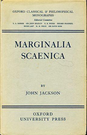 Marginalia scaenica. Oxford classical and philosophical monographs.: Jackson, John: