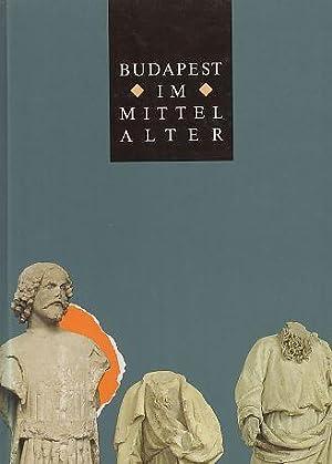 Budapest im Mittelalter. Autoren Julia Altmann .: Biegel, Gerd (Hrsg.):