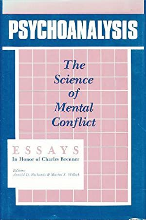 Psychoanalysis. The science of mental conflict. Essays: Richards, Arnold D.