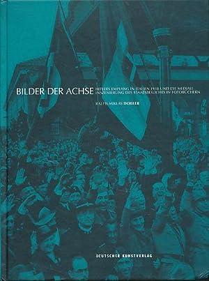 Bilder der Achse. Hitlers Empfang in Italien: Dobler, Ralph-Miklas: