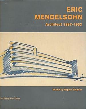 Eric Mendelsohn. Architect, 1887 - 1953. Ed.: Mendelsohn, Erich: