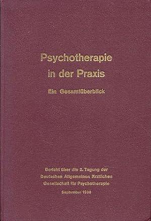 Psychotherapie in der Praxis. Ein Gesamtüberblick. Kongreßbericht über die 2. Tagung der Deutschen ...