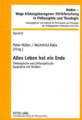 Alles Leben hat ein Ende : theologische: Müller, Peter und