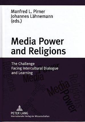 Media power and religions : the challenge facing intercultural dialogue and learning.