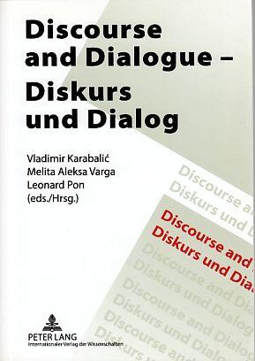 Discourse and dialogue = Diskurs und Dialog.: Karabalic, Vladimir, Melita