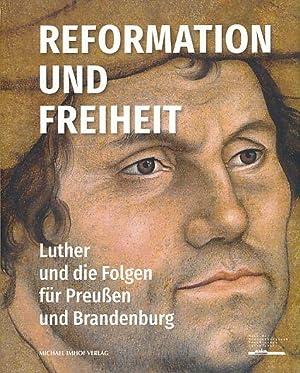 Reformation und Freiheit. Luther und die Folgen: Slenczka, Ruth (Hg.):