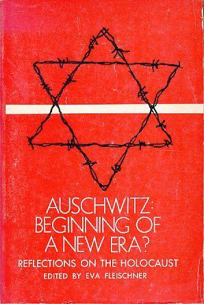 Auschwitz. Beginning of a new era ?: Fleischner, Eva (Ed.):