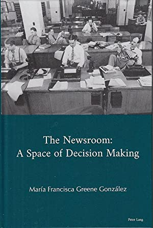 The Newsroom. A Space of Decision Making.