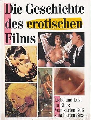 Die Geschichte des erotischen Films. Autor: Bernd: Schulz, Berndt und