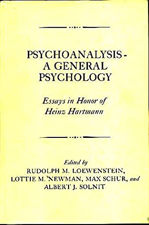 Psychoanalysis. Ageneral psychology. Essays in honor of: Loewenstein, Rudolph M.,