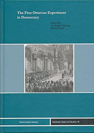 The first Ottoman experiment in democracy. Istanbuler: Herzog, Christoph and