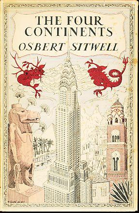 The four continents. Being more discursions on travel, art and live.: Sitwell, Osbert: