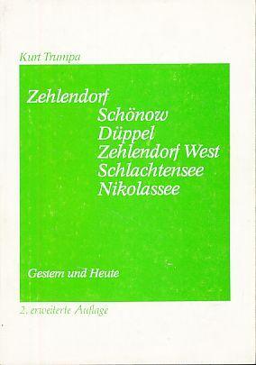 Zehlendorf. Schönow, Düppel, Zehlendorf-West, Schlachtensee, Nikolassee. Gestern: Trumpa, Kurt: