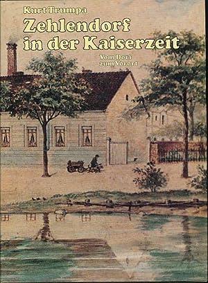Zehlendorf in der Kaiserzeit. Vom Dorf zum: Trumpa, Kurt: