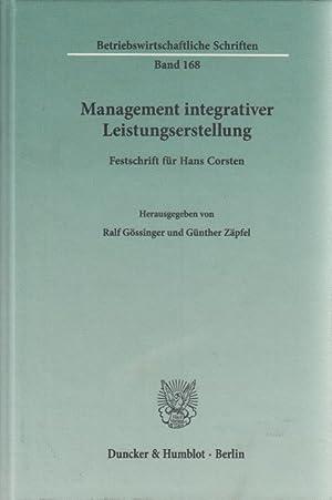 Management integrativer Leistungserstellung. Festschrift für Hans Corsten.: Gössinger, Ralf (Hrsg.)