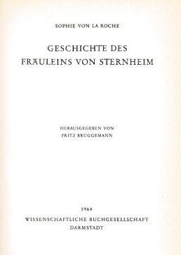 Geschichte des Fräuleins von Sternheim. Hrsg. von Fritz Brüggemann. Deutsche Literatur; Reihe ...
