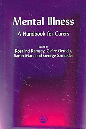 Mental illness. A handbook for carers. With George Szmukler.