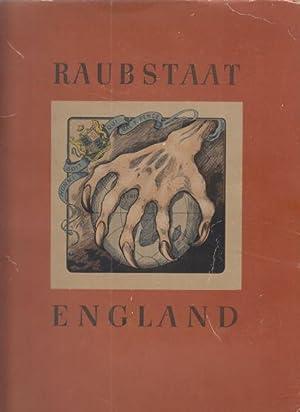 Raubstaat England. Hrsg. vom Cigaretten-Bilderdienst. Hamburg-Bahrenfeld.: Richter, Friedrich (u.a.):