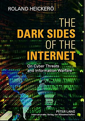 The dark sides of the internet. On cyber threats and information warfare. [Transl. by Martin Pete...