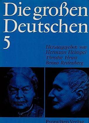 Die großen Deutschen. Deutsche Biographie. Fünfter Band.: Heimpel, Hermann, Theodor