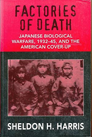 Factories of death. Japanese biological warfare 1932-45 and the American cover-up.