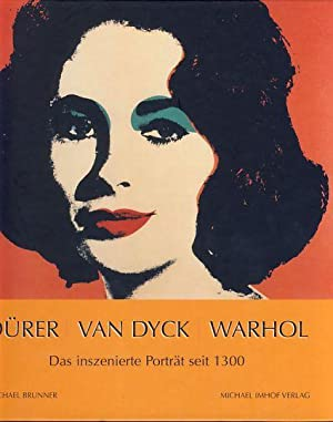 Dürer - van Dyck - Warhol. Das: Brunner, Michael: