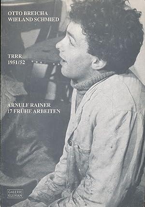 TRRR 1951/52, Arnulf Rainer. Siebzehn frühe Arbeiten: Rainer, Arnulf: