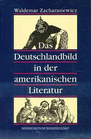 Das Deutschlandbild in der amerikanischen Literatur.: Zacharasiewicz, Waldemar: