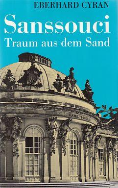Sanssouci, Traum aus dem Sand.: Cyran, Eberhard (Verfasser):