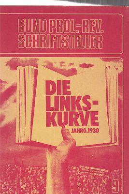 Die Linkskurve. II. Jahrgang 1930. (Nachdruck).: Becher, Johannes R.