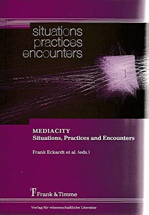 Mediacity : Situations, Practices and Encounters.