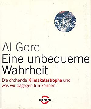 Eine unbequeme Wahrheit : die drohende Klimakatastrophe: Gore, Al: